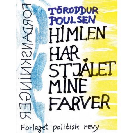 Himlen har stjålet mine farver: udvalgte digte 2003-2013