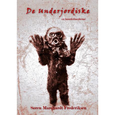 De Underjordiske: en bornholmerkrimi