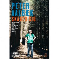 PETER AALBÆK SKABER SIG: Fortællingen om en usædvanlig mand og hans sidste store projekt