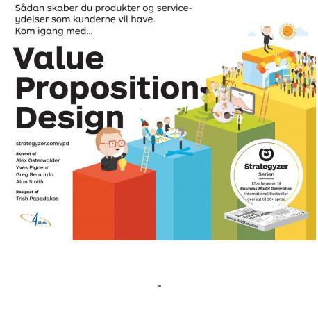 Value Proposition Design: Sådan skaber du produkter og serviceydelser som kunderne vil have