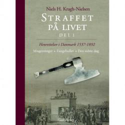 Straffet på livet – del 1: Henrettelser i Danmark 1537-1892