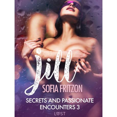 Jill: Secrets and Passionate Encounters 3 - Erotic Short Story