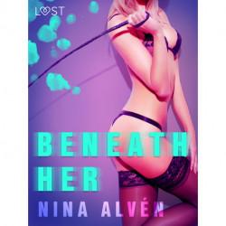 Beneath Her - Erotic Short Story