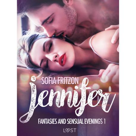 Jennifer: Fantasies and Sensual Evenings 1 - Erotic Short Story
