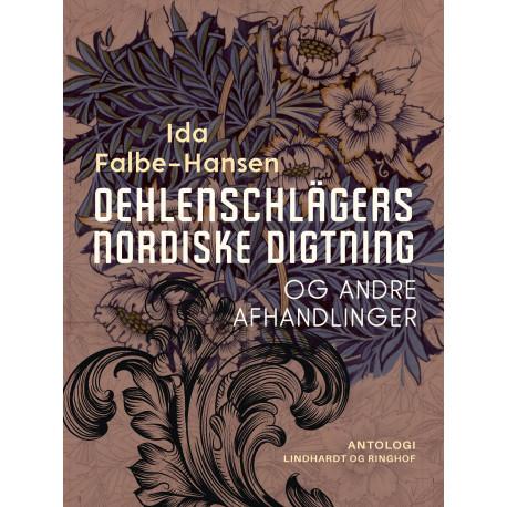 Oehlenschlägers nordiske digtning og andre afhandlinger