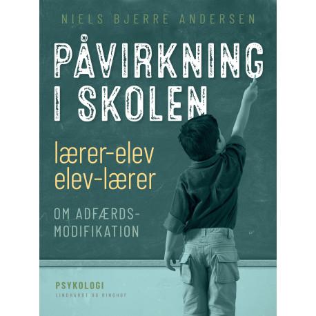 Påvirkning i skolen, lærer-elev/elev-lærer: om adfærdsmodifikation