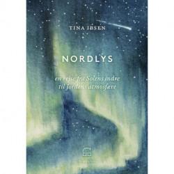 Nordlys: En rejse fra solens indre til jordens atmosfære