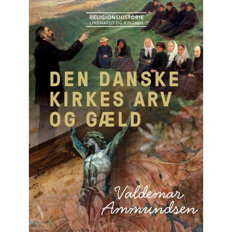 Den danske kirkes arv og gæld