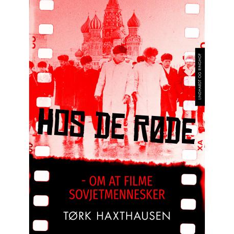 Hos de røde: om at filme sovjetmennesker