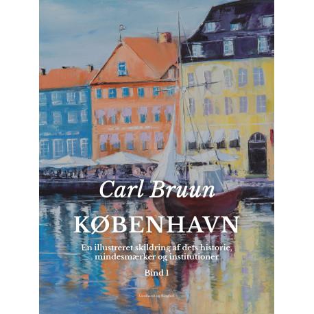 København. En illustreret skildring af dets historie, mindesmærker og institutioner. Bind 1