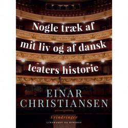 Nogle træk af mit liv og af dansk teaters historie