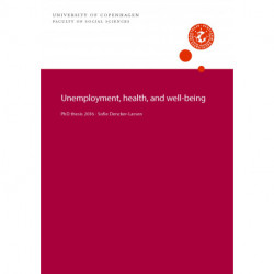 Unemployment, health, and well-being