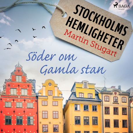 Stockholms hemligheter - Söder om Gamla stan