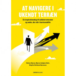 At navigere i ukendt terræn: En inspirationsbog til soldaterveteraner og andre, der står i karriereskift
