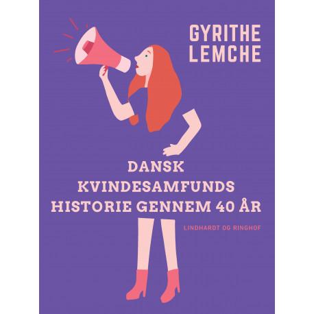 Dansk Kvindesamfunds historie gennem 40 år