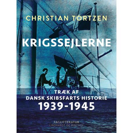 Krigssejlerne. Træk af dansk skibsfarts historie 1939-1945