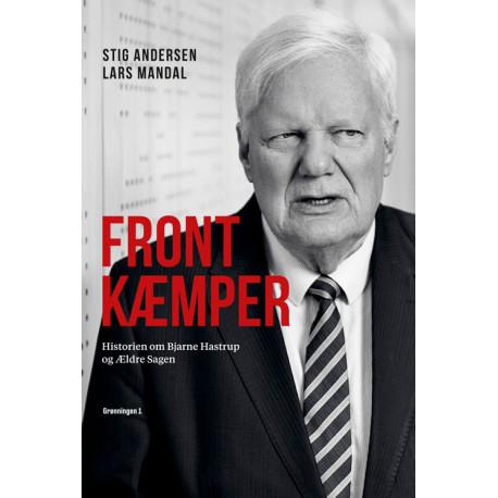 Frontkæmper: Historien om Bjarne Hastrup og Ældre Sagen