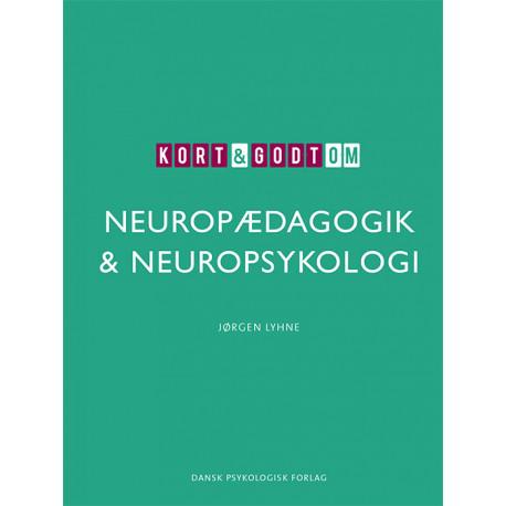 Kort & godt om NEUROPÆDAGOGIK & NEUROPSYKOLOGI