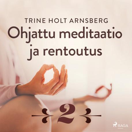Ohjattu meditaatio ja rentoutus - Osa 2