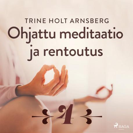 Ohjattu meditaatio ja rentoutus - Osa 4