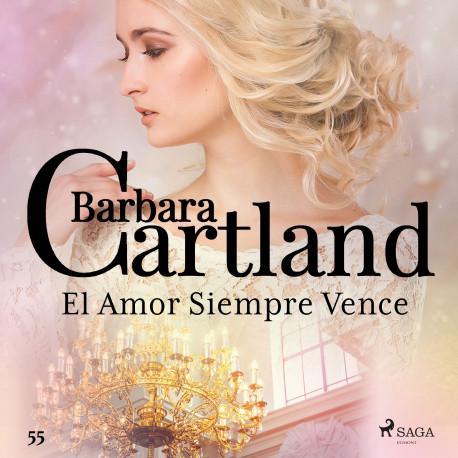 El Amor Siempre Vence (La Colección Eterna de Barbara Cartland 55)