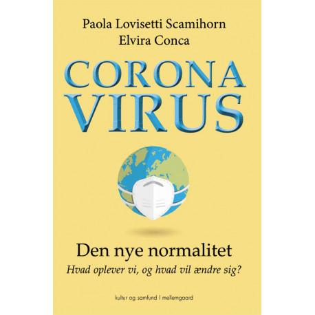 Coronavirus: Den nye normalitet. Hvad oplever vi, og hvad vil ændre sig?