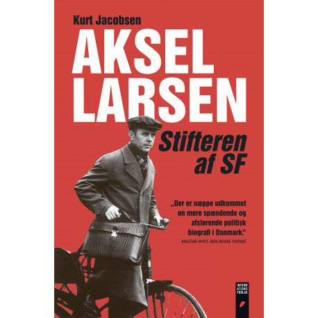 Aksel Larsen: Stifteren af SF