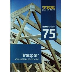 TRÆ 75 Træspær: Valg, opstilling og afstivning
