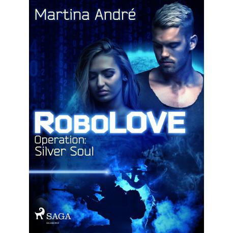 RoboLOVE -3 -  Operation: Silver Soul