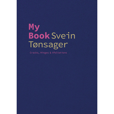 My Book - Svein Tønsager: Cracks, Hinges & Xfoliations