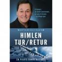 Himlen tur-retur: et flystyrt, en enkelt overlevende, en rejse til himlen - og tilbage igen - en pilots sande historie