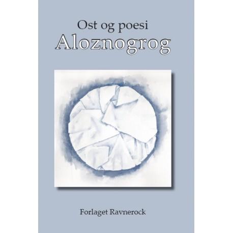 Aloznogrog: ost & poesi - en antologi