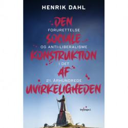 Den sociale konstruktion af uvirkeligheden: forurettelse og antiliberalisme i det 21. århundrede