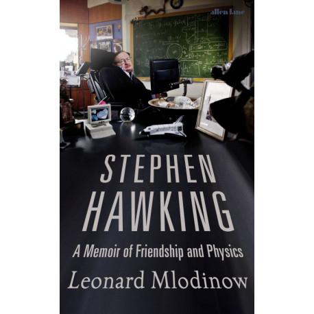 Stephen Hawking: A Memoir of Friendship and Physics
