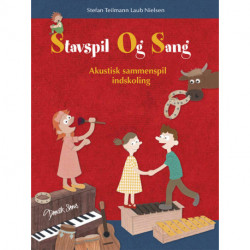 Stavspil og sang - akustisk sammenspil indskoling: Akustisk sammenspil indskoling