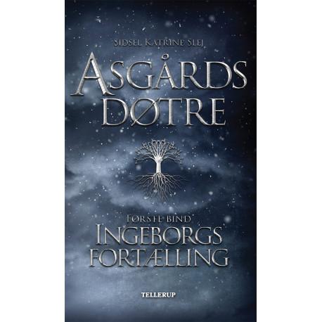 Asgårds døtre -1: Ingeborgs fortælling