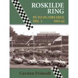 Roskilde Ring 1955-62: På to og fire hjul - Del-1
