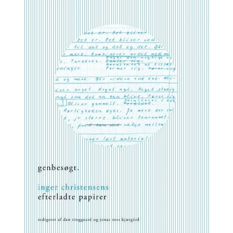 Genbesøgt: Inger Christensens efterladte papirer