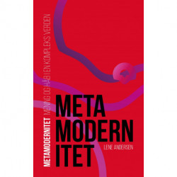 Metamodernitet: Mening og håb i en kompleks verden