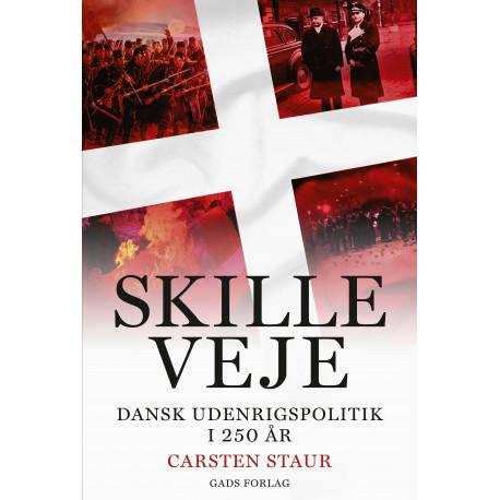 Skilleveje: Dansk udenrigspolitik i 250 år