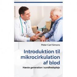 Introduktion til mikrocirkulation af blod: Næste generation i sundhedspleje