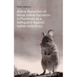 Active reduction of renal iodide excretion in mammals as a safeguard against iodide deficiency