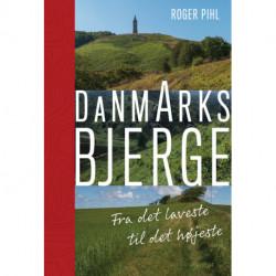 Danmarks bjerge: Fra det laveste til det højeste