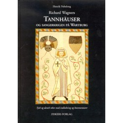 Richard Wagners Tannhäuser og sangerkrigen på Wartburg: tysk og dansk tekst med indledning og kommentarer