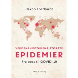 Verdenshistoriens største epidemier (2. udg.): Fra pest til covid-19