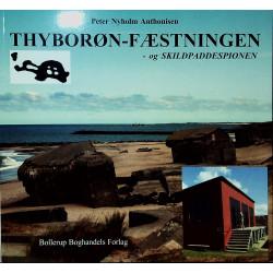 Thyborøn-fæstningen - og ´Skildpaddespionen´: Agger Tange, Helligsø, Harboøre Tange, Langerhuse, Tørring, Lemvig, Rom Flyveplads og Oddesundbroen