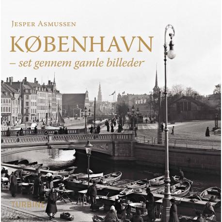 København: set gennem gamle billeder