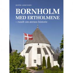 Bornholm med Ertholmene: rundt om øernes historie