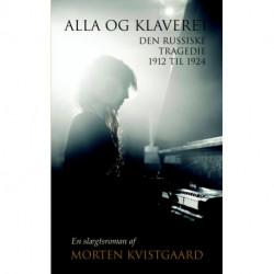 Alla og klaveret - Den russiske tragedie 1912 til 1924