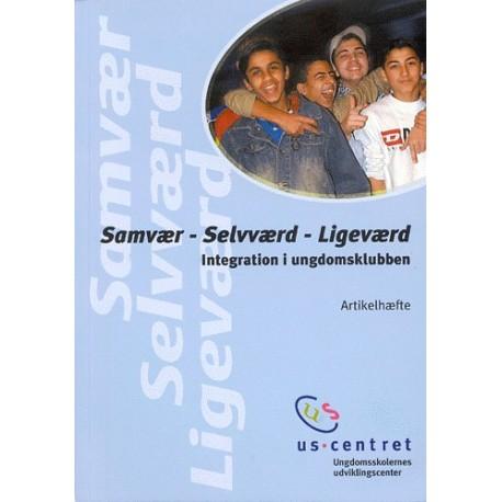 Samvær, selvværd, ligeværd: integration i ungdomsklubben - artikelhæfte